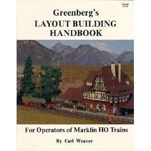 Greenberg's Layout Building Handbook for Operators of Marklin Ho - Marklin Ho Layouts
