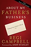 About My Father's Business, Regi Campbell, 1601422261