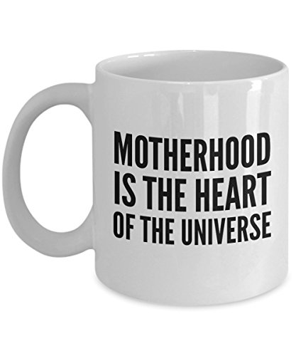 (Motherhood Is The Heart Of The Universe, 11Oz Coffee Mug Unique Gift Idea for Him, Her, Mom, Dad - Perfect Birthday Gifts for Men or)