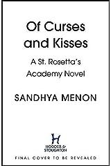 Of Curses and Kisses: A St. Rosetta's Academy Novel (St Rosetta's Academy) Kindle Edition