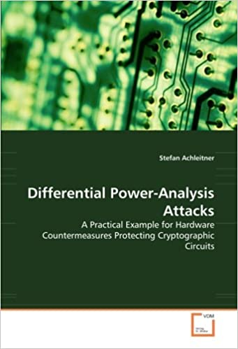 Book Differential Power-Analysis Attacks: A Practical Example for Hardware Countermeasures Protecting Cryptographic Circuits