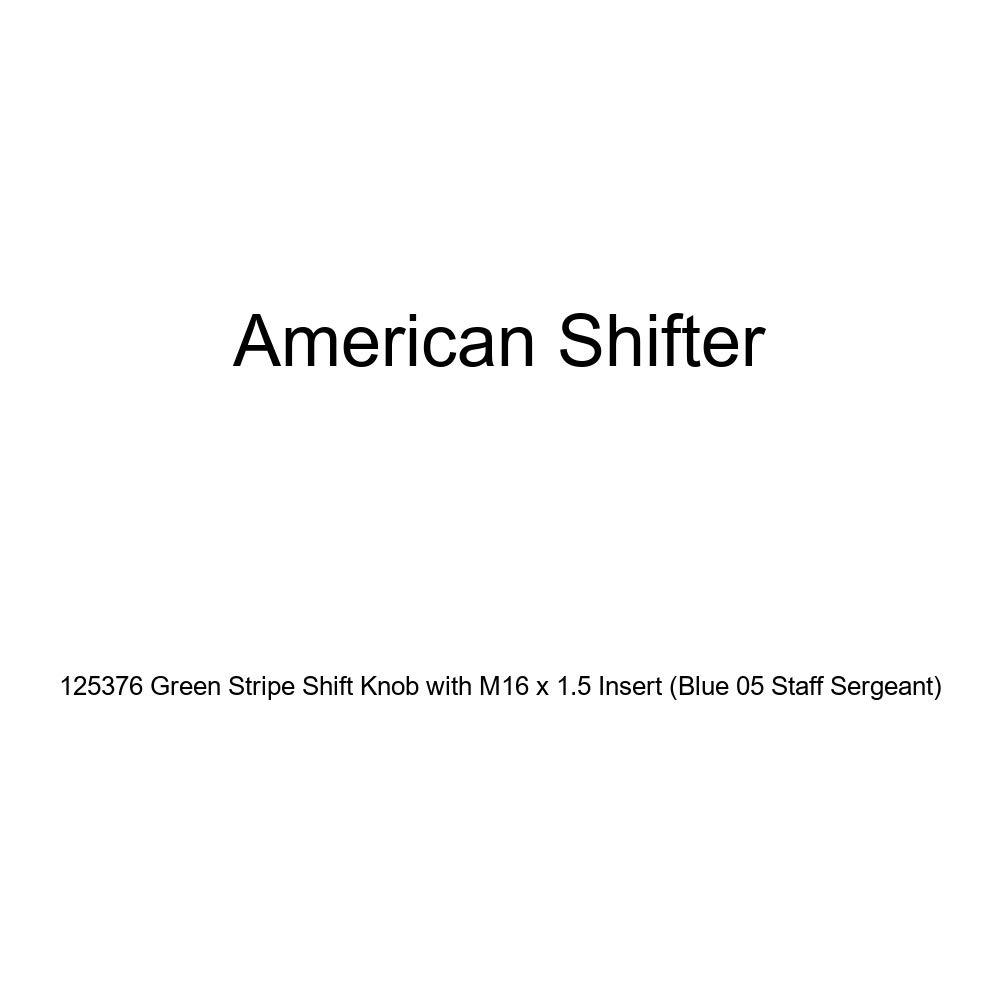 Blue 05 Staff Sergeant American Shifter 125376 Green Stripe Shift Knob with M16 x 1.5 Insert