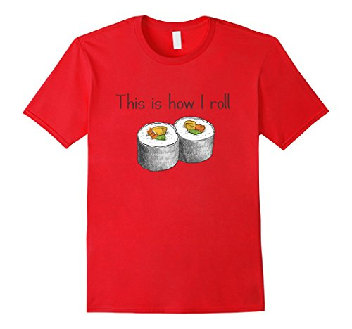 Men's Funny Tees This is Row I Roll Love Sushi Shirt Medium Red