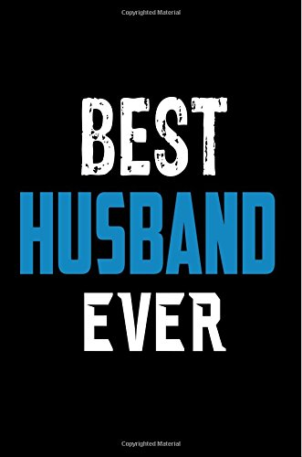 Download Best Husband Ever: Spouse Birthday Anniversary Gift Notebook for Him PDF