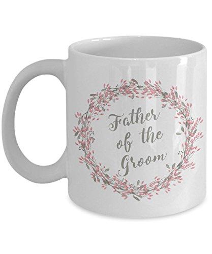 Father Of The Groom Coffee Mug - Father Wedding Gift Perfect Wedding Mug Gift for Dad (11 oz)