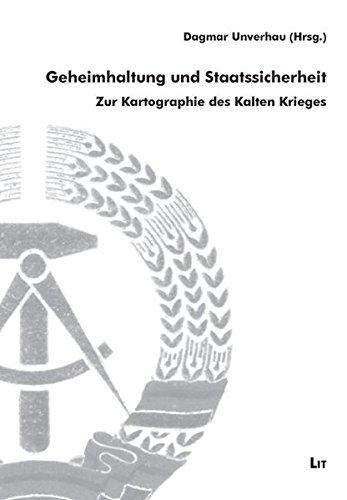 Geheimhaltung und Staatssicherheit: Zur Kartographie des Kalten Krieges (Archiv zur DDR-Staatssicherheit)