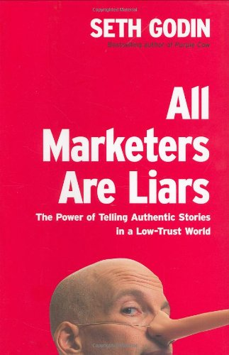 All Marketers Are Liars: The Power of Telling Authentic Stories in a Low-Trust World pdf