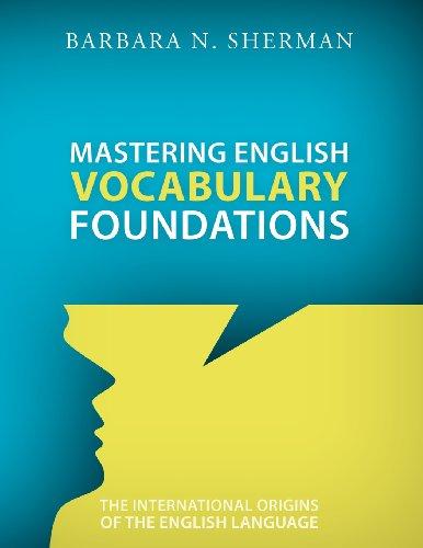 Mastering English Vocabulary Foundations: The International Origins of the English Language