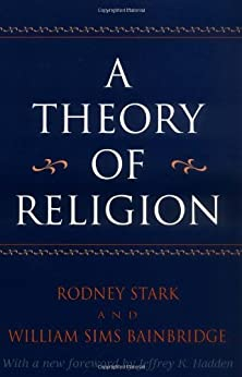 A Theory of Religion by [Stark, Rodney, Bainbridge, William]