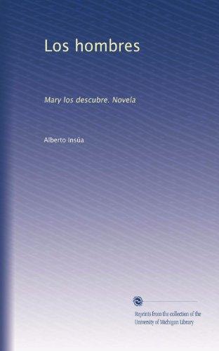 Los hombres: Mary los descubre. Novela (Spanish Edition)