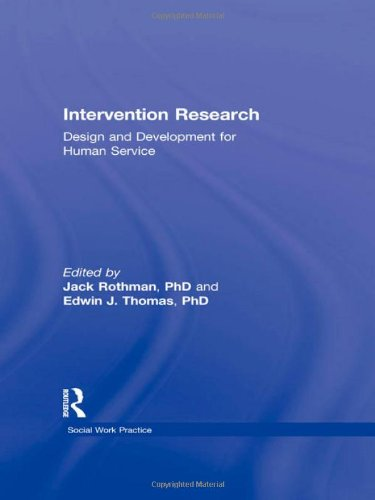 Intervention Research: Design and Development for Human Service (Haworth Social Work Practice)