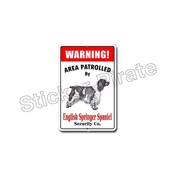 "Warning Area Patrolled by English Springer Spaniel 8""X12"" Novelty Dog Sign 3"