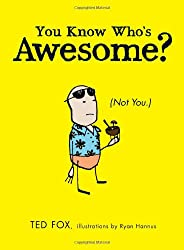 You Know Who's Awesome?: (Not Them.)