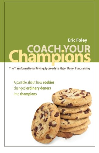 Coach Your Champions: The Transformational Giving Approach to Major Donor Fundraising