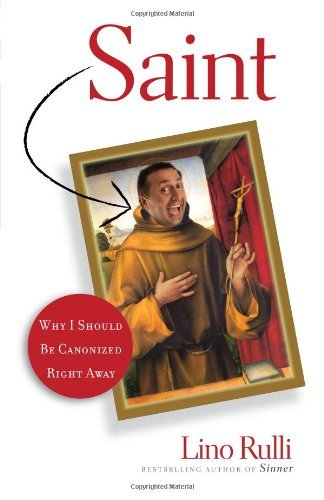 Saint: Why I Should Be Canonized Right Away by Brand: Servant Books