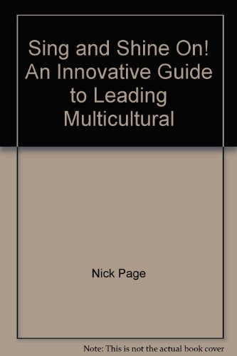Sing and Shine On! An Innovative Guide to Leading Multicultural Song