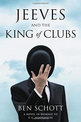 (Jeeves and the King of Clubs: A Novel in Homage to P.G. Wodehouse)