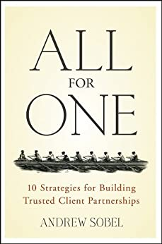 All For One: 10 Strategies for Building Trusted Client Partnerships by [Sobel, Andrew]