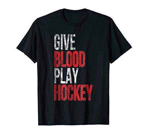Give Blood Play Hockey T-shirt - Give Blood Play Hockey Tshirt - Ice Hockey Puck You