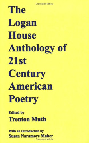 The Logan House Anthology of 21st Century American Poetry