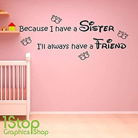 Size: Small BECAUSE I HAVE A SISTER WALL STICKER QUOTE Colour: Beige 1Stop Graphics Shop KIDS GIRLS WALL ART DECAL X177