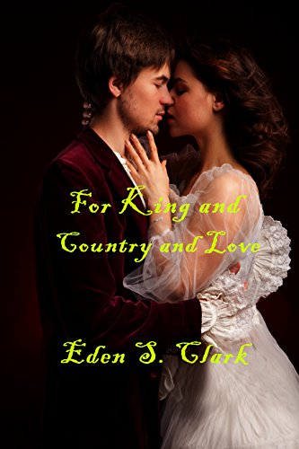 For King and Country and Love by [Clark, Eden S.]