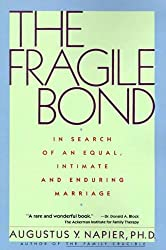 The Fragile Bond: In Search of an Equal, Intimate and Enduring Marriage