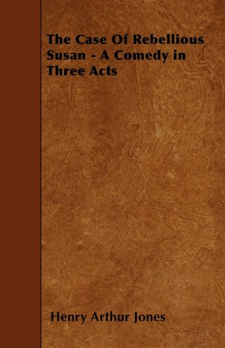 The Case Of Rebellious Susan - A Comedy in Three Acts pdf epub