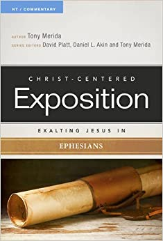 Book Exalting Jesus in Ephesians (Christ-Centered Exposition Commentary)