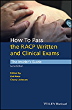 How to Pass the RACP Written and Clinical Exams: The Insider's Guide