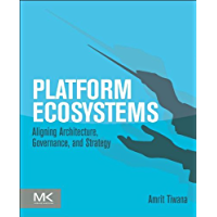 Platform Ecosystems: Aligning Architecture, Governance, and Strategy (English Edition)