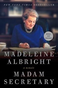 Madam Secretary: A Memoir by [Albright, Madeleine]