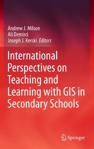 International Perspectives on Teaching and Learning with GIS in Secondary Schools by Milson Andrew J