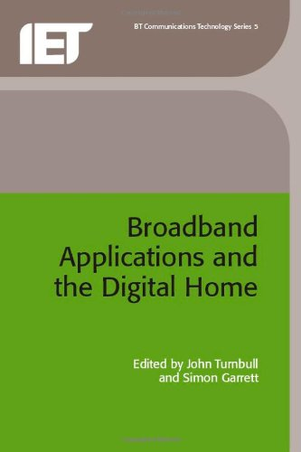 Broadband Applications and the Digital Home (BT Communications Technology)