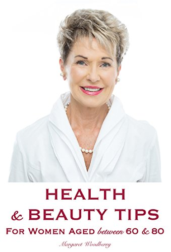 Health & Beauty Tips for Women Aged Between 60 & 80