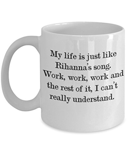 My Life Joke About Work Lyrics - Funny Coffee Mug with Quotes - 11 OZ Ceramic Novelty Cup with Humorous Sarcasm for Family, Friend, Office - Creative, Best Inspirational Gift Idea Set for Businessman