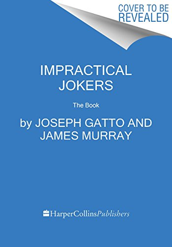 [D.O.W.N.L.O.A.D] Impractical Jokers: The Book<br />D.O.C