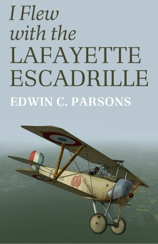 I Flew with the Lafayette Escadrille (Uncommon Valor)