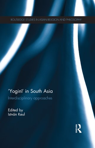 'Yogini' in South Asia: Interdisciplinary Approaches (Routledge Studies in Asian Religion and Philosophy) Pdf