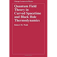Quantum Field Theory in Curved Spacetime & Black Hole Thermodynamics (Paper) (Chicago Lectures in Physics)