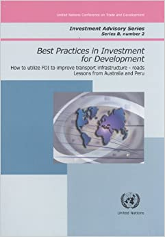 Book Best Practices in Investment for Development: How to Utilise FDI to Improve Transport Infrastructure, Roads, Lessons from Australia and Peru (Investment Advisory)