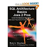 img - for SQL Architecture Basics Joes 2 Pro byMorelan book / textbook / text book