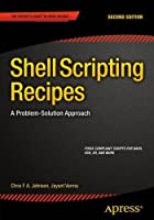 Shell Scripting Recipes, 2nd Edition: A Problem-Solution Approach Front Cover
