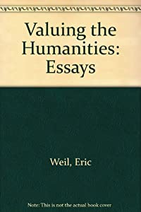 valuing the humanities essays book by eric weil add to wish list