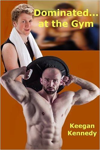 PDF-Buch zum kostenlosen Download Dominated...at the Gym auf Deutsch PDF MOBI by Keegan Kennedy B00A5A3HVY
