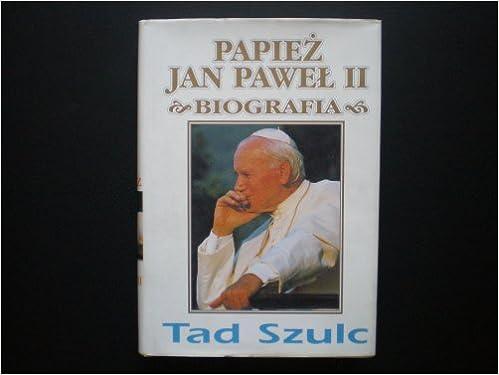 Papiez Jan Pawel Ii Biografia Tad Szulc 9788371860706 Amazon