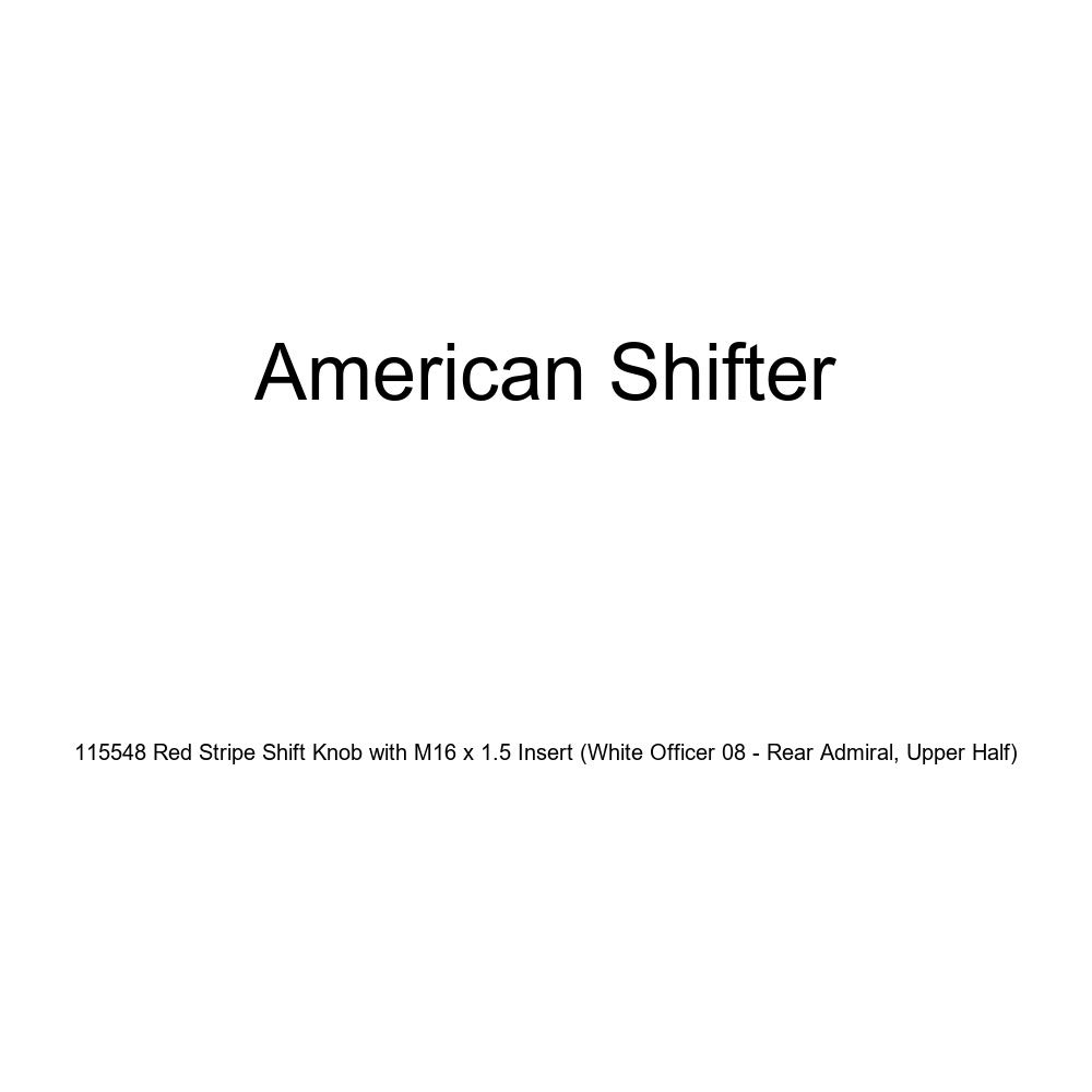 American Shifter 115548 Red Stripe Shift Knob with M16 x 1.5 Insert White Officer 08 - Rear Admiral, Upper Half