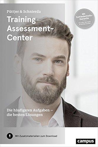 Training Assessment-Center: Die häufigsten Aufgaben - die besten Lösungen Broschiert – 10. Juli 2017 Christian Püttjer Uwe Schnierda Campus Verlag 3593507552