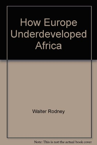 The Book How Europe Underdeveloped Africa