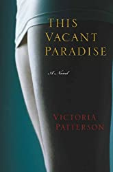 This Vacant Paradise: A Novel